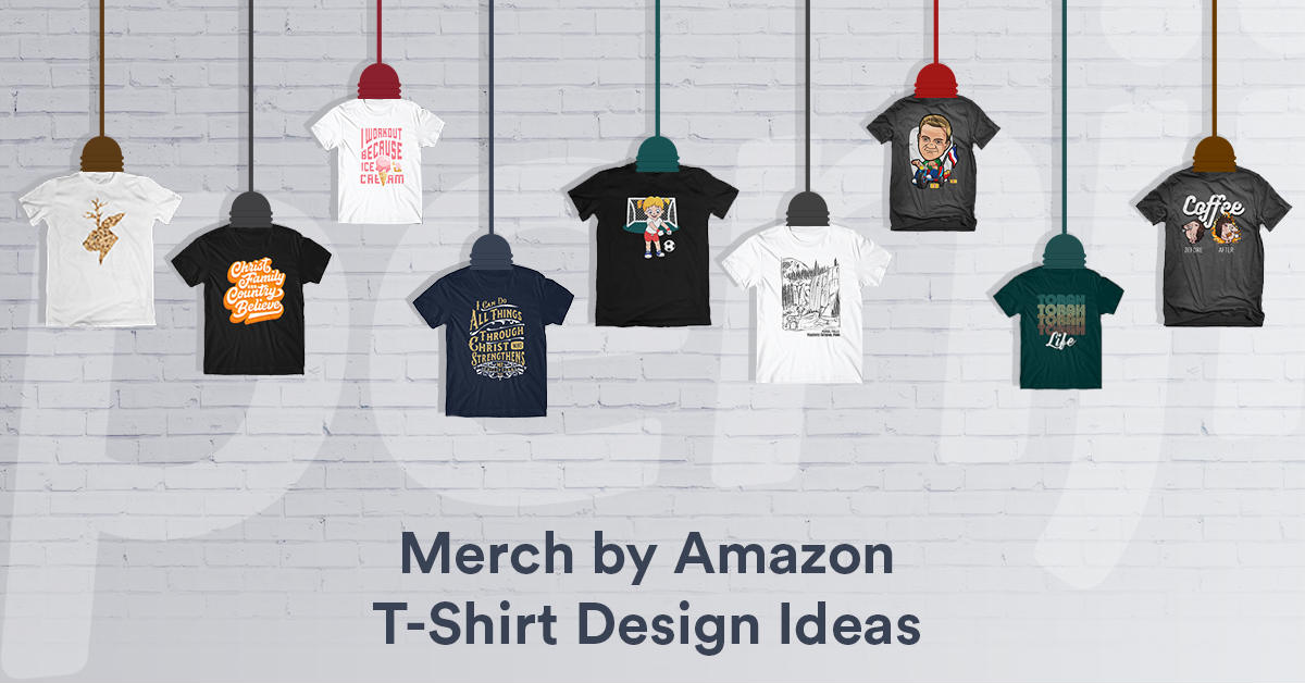 fe2de326 25 Merch by Amazon T-Shirt Design Ideas That Sell | Penji