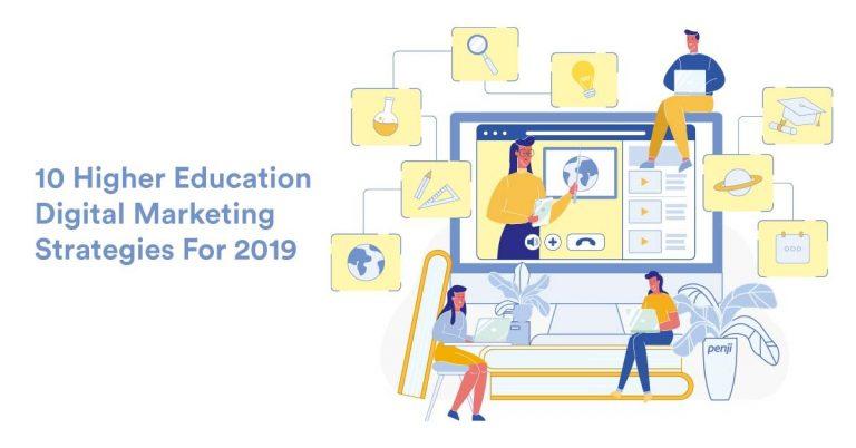 10 Higher Education Digital Marketing Strategies For 2019