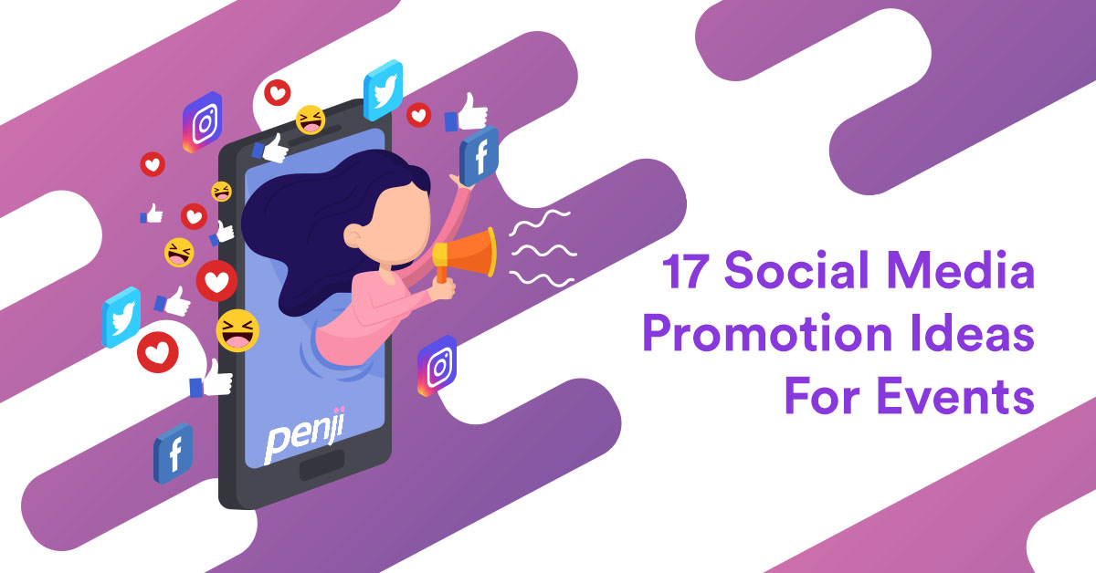 17 Social Media Promotion Tricks To Triple Your Event Signups