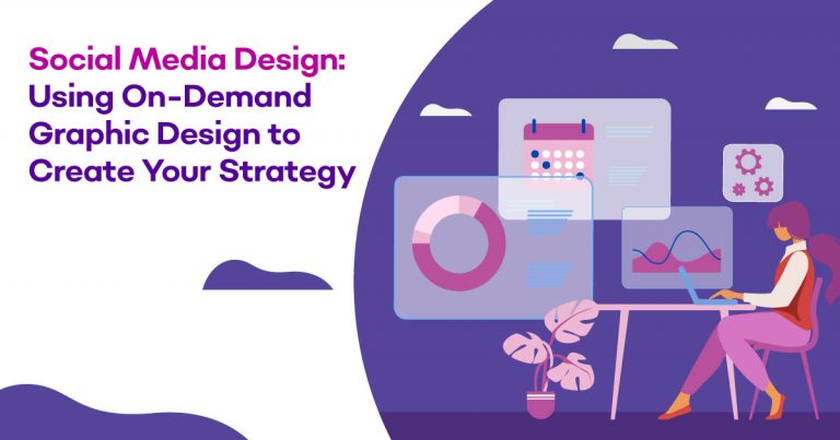 Social Media Design Using On Demand Graphic Design To Create Your Strategy Unlimited Graphic Design Service